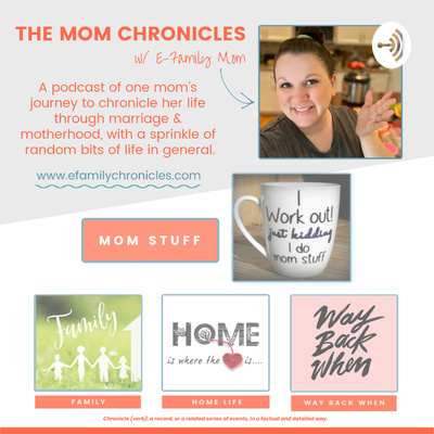 The Mom Chronicles by E-Family Mom
