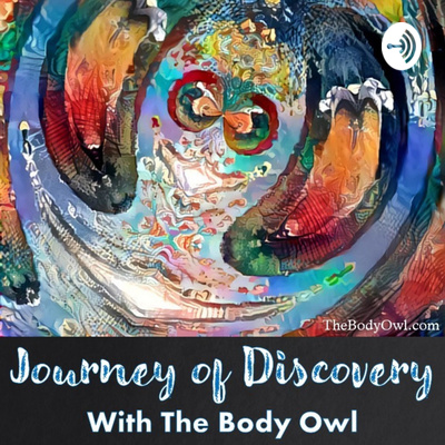 Journey of Discovery with The Body Owl