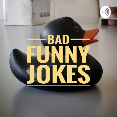 Bad Funny Jokes
