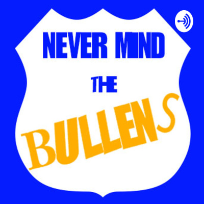 NEVER MIND THE BULLENS