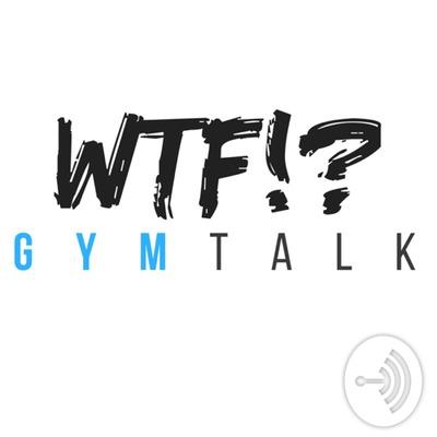 WTF Gym Talk