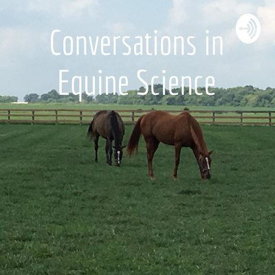 Conversations in Equine Science