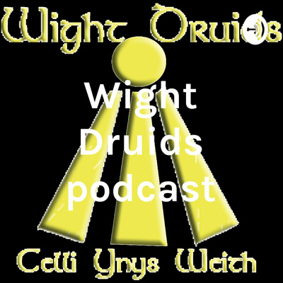 Wight Druids podcast