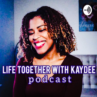 Life Together with Kay Dee