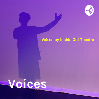 Voices: by Inside Out Theatre