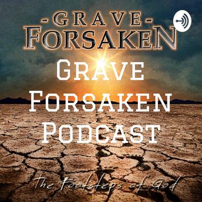 Grave Forsaken Podcast