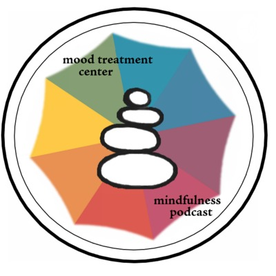 Mood Treatment Center: Mindfulness Podcast