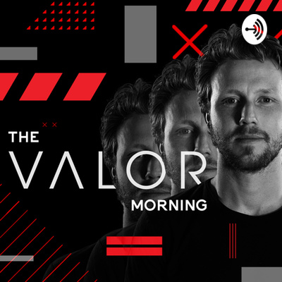 THE VALOR MORNING