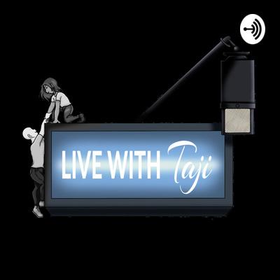 """""""LIVE"""" with Taji"""