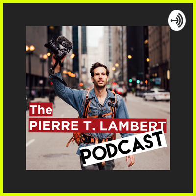 The Pierre T. Lambert Podcast