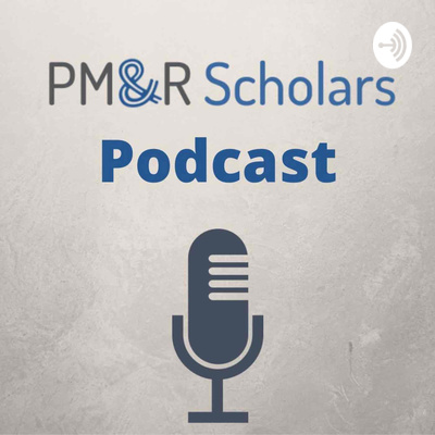 PM&R Scholars Podcast