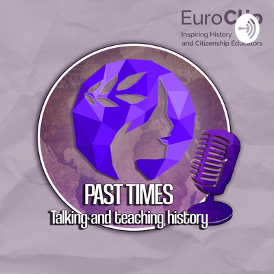 Past Times - Talking and Teaching History