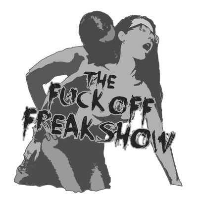 The Fuck Off Freak Show