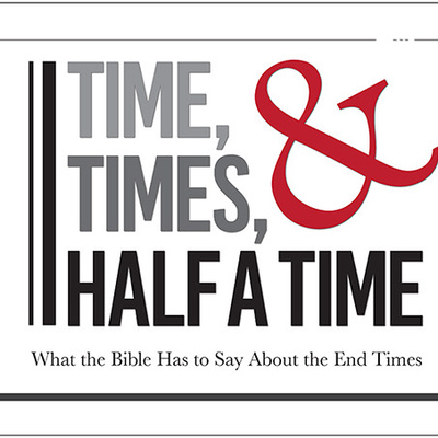 Time, Times, & Half a Time