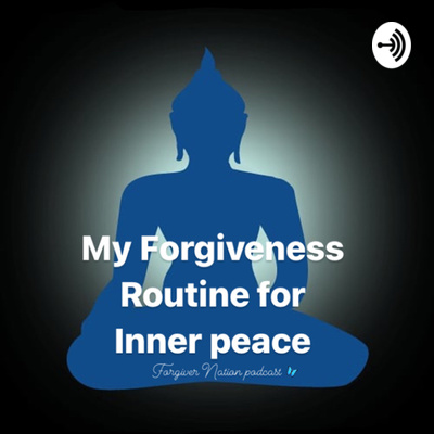My Forgiveness Routine For INNER PEACE