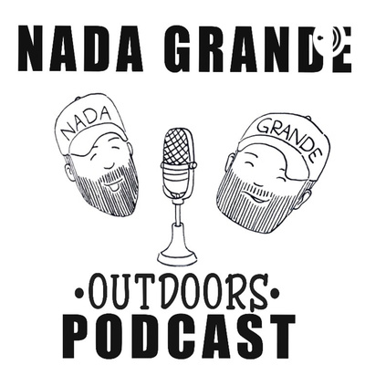 Nada Grande Outdoors Podcast