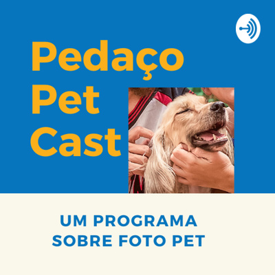 Pedaço Pet Cast