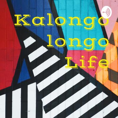 Kalongo longo Life
