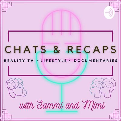 Chats & Recaps