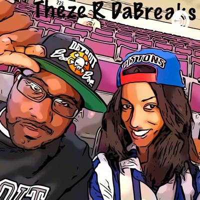 Theze R DaBreaks