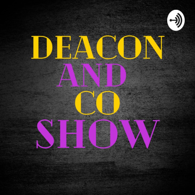 Deacon and Co Show