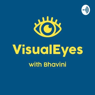 VisualEyes With Bhavini