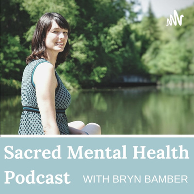 Sacred Mental Health with Bryn Bamber