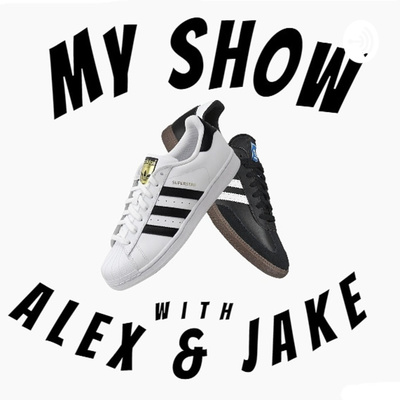 My Show with Alex and Jake