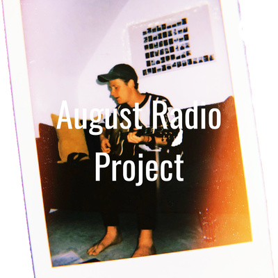 August Radio Project - Podcast