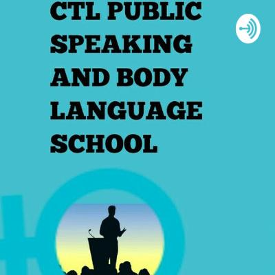 CTL PUBLIC SPEAKING AND BODY LANGUAGE SCHOOL