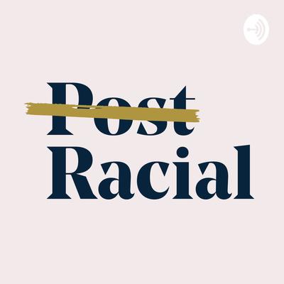 P̶o̶s̶t̶ Racial