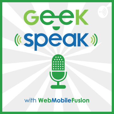 Geek Speak with WebMobileFusion