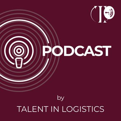Talent in Logistics Podcast