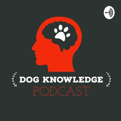 Dog Knowledge Podcast