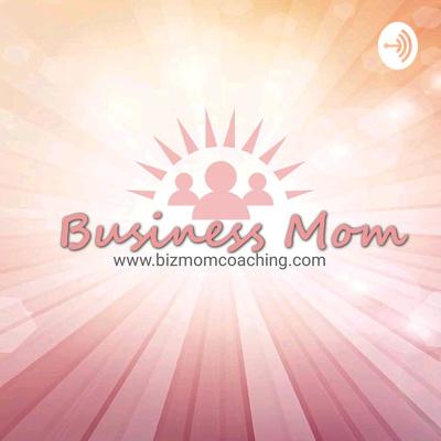 The BizmomCoaching Podcast