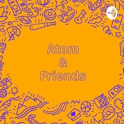 Atom & friends