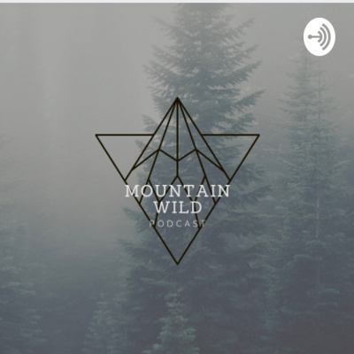 Mountain Wild Podcast
