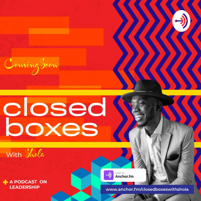 Closed Boxes with Shola