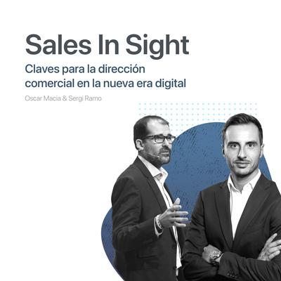 Sales In Sight: Claves para la Dirección Comercial en la nueva era digital