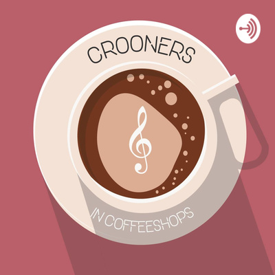 Crooners In Coffeeshops