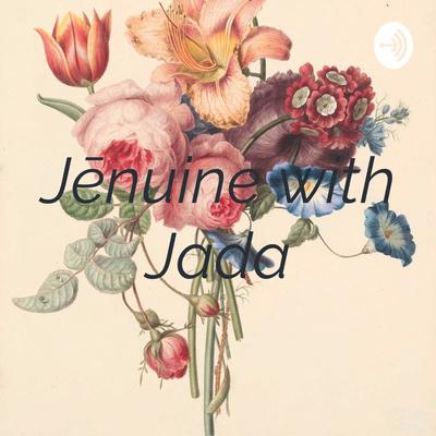 Jēnuine with Jada