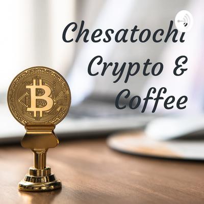 Chesatochi Crypto & Coffee