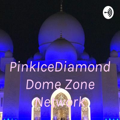 PinkIceDiamond Dome Zone Network
