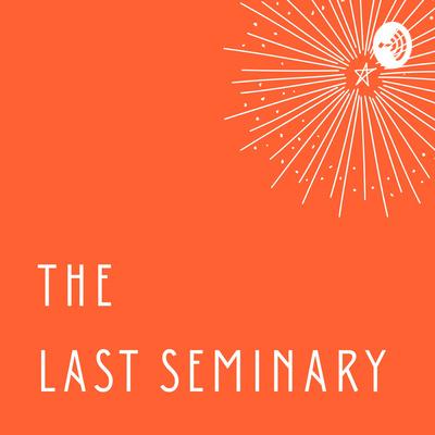 The Last Seminary