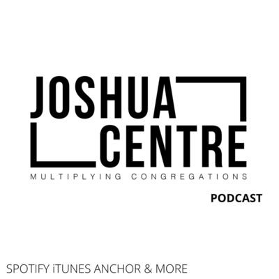 The Joshua Centre Podcast