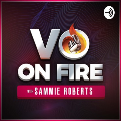 VO on FIRE with Sammie Roberts