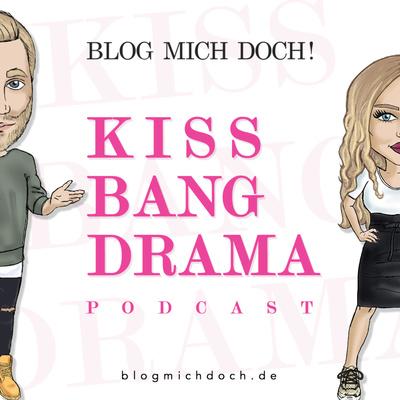 Kiss, Bang, Drama - Der Podcast über Männer und Frauen