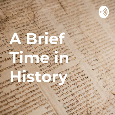 A Brief Time in History