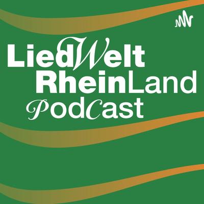 Liedwelt Rheinland Podcast