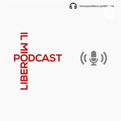 Il mio Podcast Libero - di Michele Buscè
